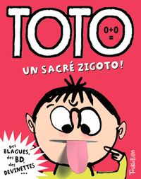 Cover of « Toto, un sacré zigoto ! »