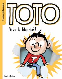 Cover of «Toto, vive la liberté !»