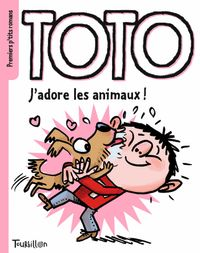Cover of « Toto, jadore les animaux »