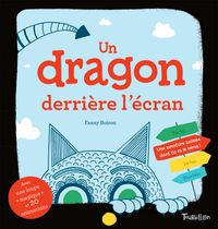 Couverture «Un dragon derrière l'écran – Une aventure animée dont tu es la héros !»