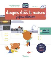 Couverture « Les dangers dans la maison – Je fais attention »