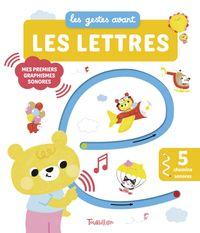 Cover of «Les gestes avant… les lettres – Mes premiers graphismes sonores»