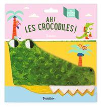 Couverture «Ah ! Les crocodiles»