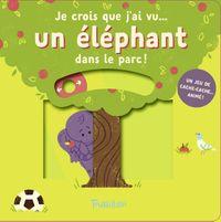 Couverture «Je crois que j'ai vu… un éléphant dans le parc !»