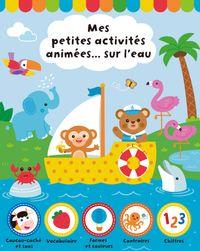Couverture «Mes petites activités animées… sur l'eau»