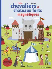 Couverture «Les chevaliers et châteaux forts magnétiques»