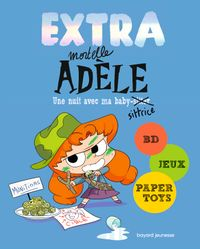 Couverture « EXTRA MORTELLE ADELE T01 – UNE NUIT CHEZ MA BABY SITTRICE »