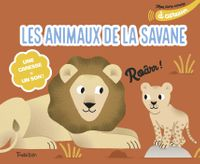 Couverture «Mon livre sonore des animaux de la savane à caresser»