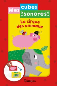 Cover of « Mes cubes sonores – Le cirque des animaux »