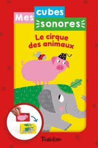 Couverture «Mes cubes sonores – Le cirque des animaux»