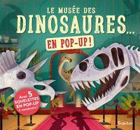 Couverture «Le musée des dinosaures… en pop up !»