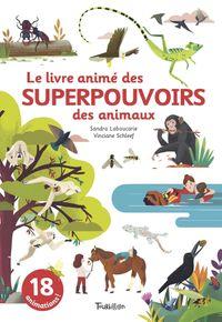 Couverture «Le livre animé des superpouvoirs des animaux»