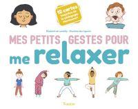 Couverture «Mes petits gestes pour me relaxer»