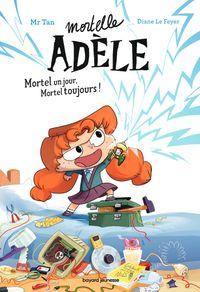 Couverture «Roman Mortelle Adèle : Mortel un jour, Mortel toujours»
