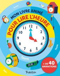 Couverture «Mon livre animé pour lire l'heure»