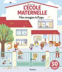 Cover of «À l'école maternelle – Mon imagier à flaps»