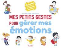 Couverture «Mes petits gestes pour gérer mes émotions»