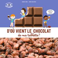 Couverture «D'où vient le chocolat de ma tablette ?»