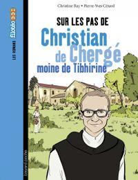 Couverture «Sur les pas de Christian de Chergé, moine de Tibhirine»
