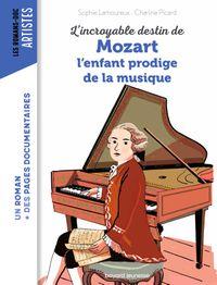 Couverture «L'incroyable destin de Mozart, l'enfant prodige de la musique»