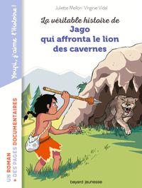 Couverture «La véritable histoire de Jago face au lion des cavernes»