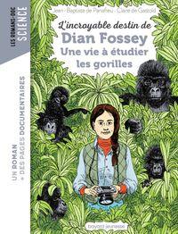 Couverture «L'incroyable destin de Dian Fossey, une vie à étudier les gorilles»