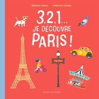 Couverture «3, 2, 1… je découvre Paris»