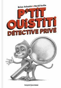 Couverture «P'tit Ouistiti, détective privé»