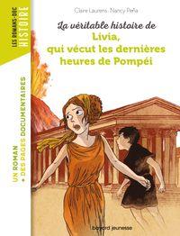 Couverture «La véritable histoire de Livia, qui vécut les dernières heures de Pompéi – NE –»