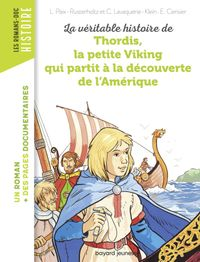 Couverture «La véritable histoire de Thordis, la petite Viking qui partit à la découverte de l'Amérique»