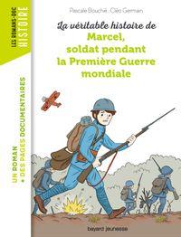 Couverture «La véritable histoire de Marcel, soldat pendant la Première Guerre mondiale»