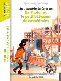 Couverture «La véritable histoire de Bartholomé, bâtisseur de cathédrales»