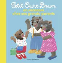 Couverture «Petit Ours Brun en vacances chez ses grands-parents»