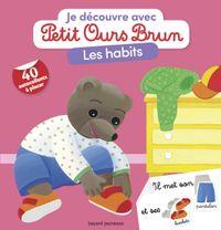 Couverture «Je découvre les habits avec Petit Ours Brun»