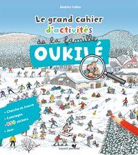 Couverture «Le grand cahier d'activités de la famille Oukilé Hiver»