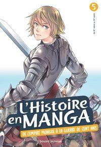 Couverture «L'histoire en manga : De l'empire mongol à la Guerre de Cent ans (tome 5)»