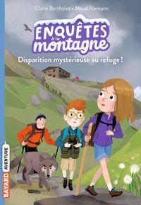 Couverture «Disparition mystérieuse au refuge !»