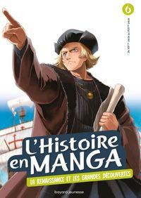 Couverture «L'histoire en manga (tome 6). Le temps des conquêtes et la Renaissance»