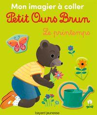 Couverture «Mon imagier à coller Petit Ours Brun – Le printemps»
