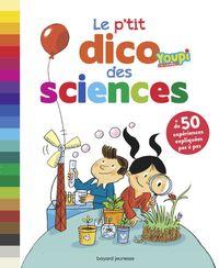 Couverture «Le p'tit dico des sciences (NE)»