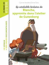 Couverture «La véritable histoire de Blanche, apprentie dans l'atelier de Gutenberg»