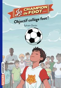 Couverture « Objectif collège foot ! »