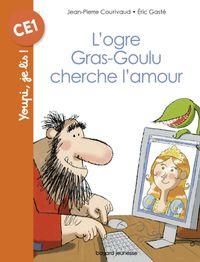 Couverture «L'ogre Gras-goulu cherche l'amour»