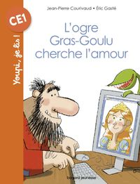 Cover of «L'ogre Gras-goulu cherche l'amour»