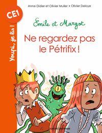 Couverture «Emile et Margot – Ne regardez pas le Pétrifix»
