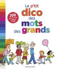 Cover of «Le p'tit dico des mots des grands»