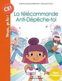 Couverture «La télécommande Anti-dépêche-toi»