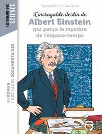 Couverture «L'incroyable destin d'Einstein qui perça le mystère de l'espace-temps»