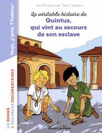 Couverture «La véritable histoire de Quintus qui vint au secours de son esclave»