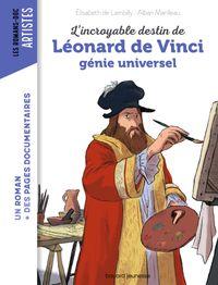 Couverture «L'incroyable destin de Léonard de Vinci, génie universel»